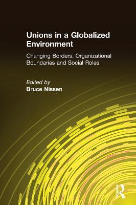 Unions in a Globalized Environment: Changing Borders, Organizational Boundaries and Social Roles