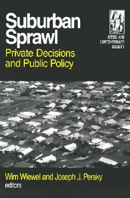 Suburban Sprawl: Private Decisions and Public Policy
