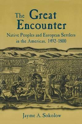 The Great Encounter: Native Peoples and European Settlers in the Americas, 1492-1800