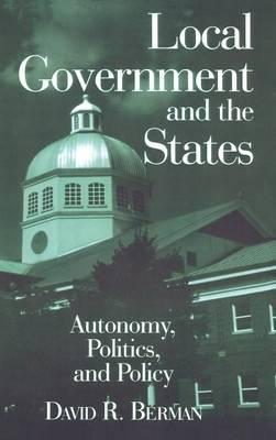 Local Government and the States: Autonomy, Politics and Policy