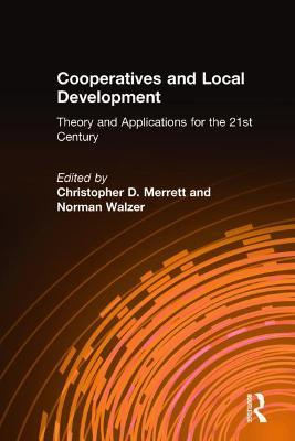 Cooperatives and Local Development: Theory and Applications for the 21st Century