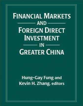 Financial Markets and Foreign Direct Investment in Greater China