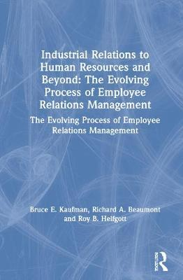 Industrial Relations to Human Resources and Beyond