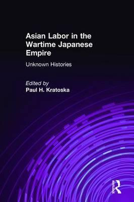 Asian Labor in the Wartime Japanese Empire