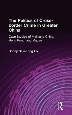 The Politics of Cross-Border Crime in Greater China
