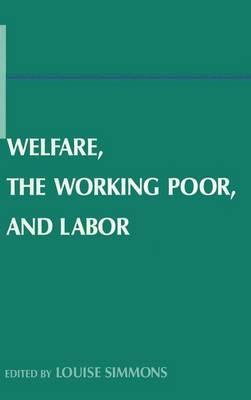 Welfare, the Working Poor, and Labor