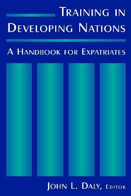Training in Developing Nations: A Handbook for Expatriates