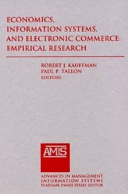 Economics, Information Systems, and Electronic Commerce