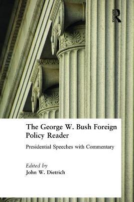 George W. Bush Foreign Policy Reader