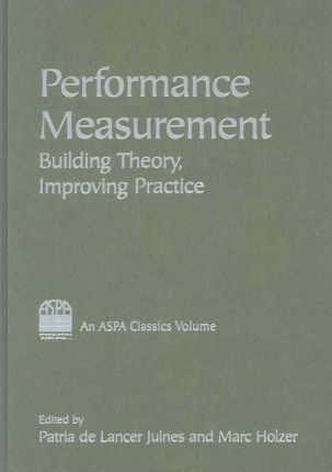 Performance Measurement: Building Theory, Improving Practice