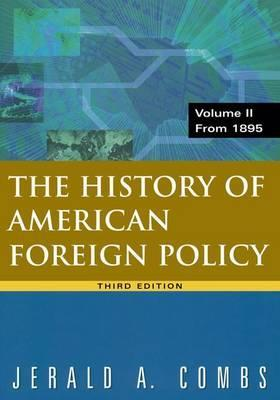 History of American Foreign Policy: History of American Foreign Policy, Volume 2: From 1895 From 1895 Volume 2