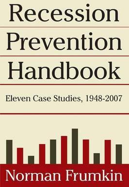 Recession Prevention Handbook: Eleven Case Studies 1948-2007