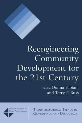 Reengineering Community Development for the 21st Century