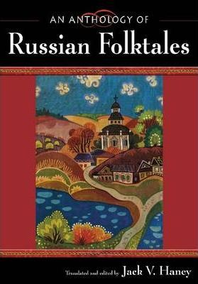 An Anthology of Russian Folktales