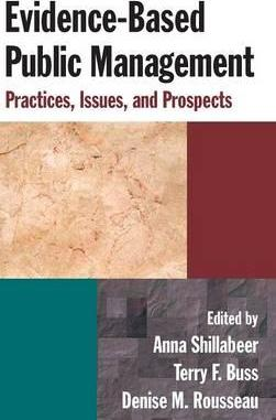 Evidence-Based Public Management: Practices, Issues and Prospects