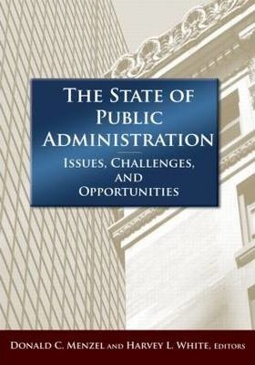 The State of Public Administration: Issues, Challenges and Opportunities