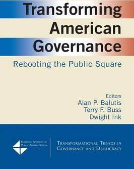 Transforming American Governance: Rebooting the Public Square