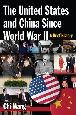 The United States and China Since World War II