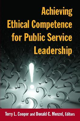 Achieving Ethical Competence for Public Service Leadership