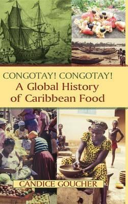 Congotay! Congotay! A Global History of Caribbean Food