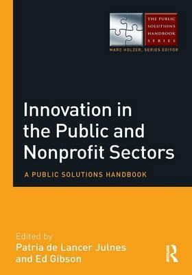 Innovation in the Public and Nonprofit Sectors: A Public Solutions Handbook