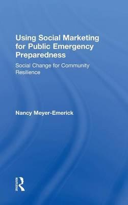 Using Social Marketing for Public Emergency Preparedness