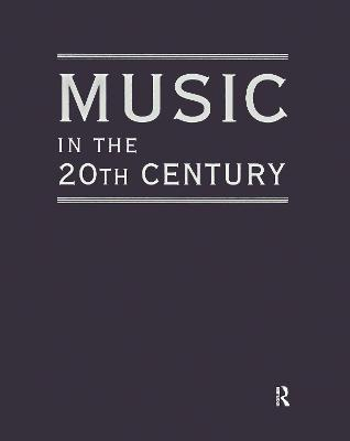 Music in the 20th Century (3 Vol Set)