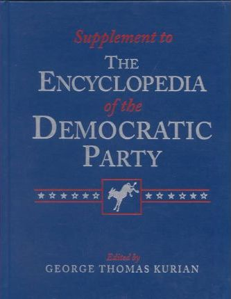 Supplement to the Encyclopedia of the Republican Party and Supplement to the Encyclopedia of the Democratic Party