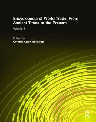 Encyclopedia of World Trade: From Ancient Times to the Present