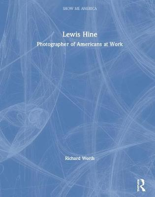 Lewis Hine: Photographer of Americans at Work