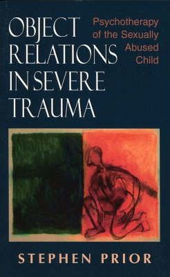 Object Relations in Severe Trauma
