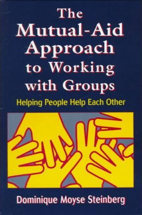 The Mutual-Aid Approach to Working with Groups