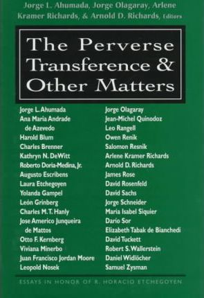 The Perverse Transference and Other Matters
