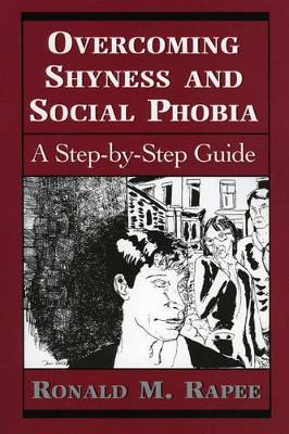 Overcoming Shyness and Social Phobia - Ronald M. Rapee