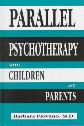 Parallel Psychotherapy With Children and Parents