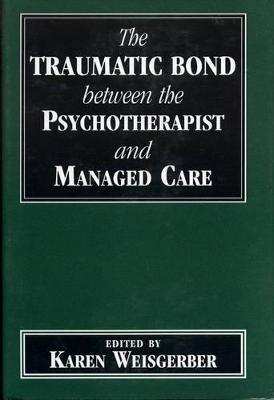Traumatic Bond between the Psychotherapist and Managed Care