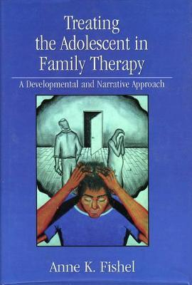 Treating the Adolescent in Family Therapy