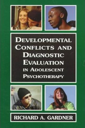 Developmental Conflicts and Diagnostic Evaluation in Adolescent Psychotherapy