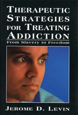 Therapeutic Strategies for Treating Addiction