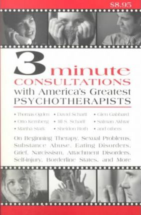3 Minute Consultations with America's Greatest Psychotherapists
