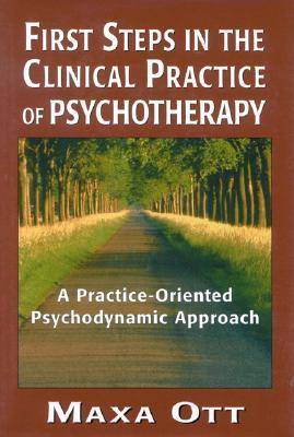 First Steps in the Clinical Practice of Psychotherapy