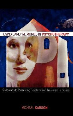Using Early Memories in Psychotherapy