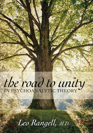 The Road to Unity in Psychoanalytic Theory
