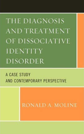 The Diagnosis and Treatment of Dissociative Identity Disorder