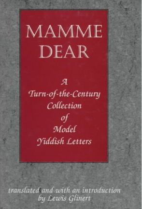 Mamme Dear  A Turn-of-the-Century Collection of Model Yiddish Letters