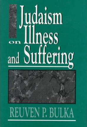 Judaism on Illness and Suffering