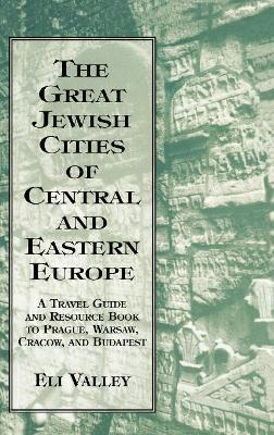 The Great Jewish Cities of Central and Eastern Europe