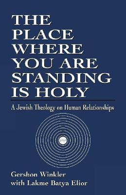 The Place Where you are Standing is Holy