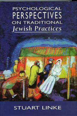 Psychological Perspectives on Traditional Jewish Practices