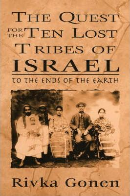 The Quest for the Ten Lost Tribes of Israel
